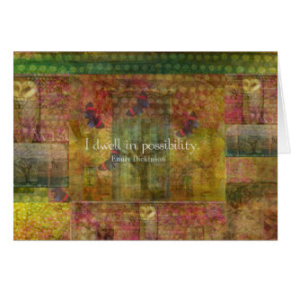 I dwell in possibility. Emily Dickinson quote Card