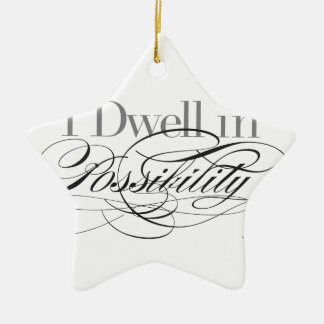 I Dwell In Possibility   Emily Dickinson Quote Ceramic Ornament