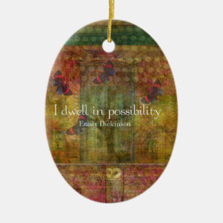 I dwell in possibility. Emily Dickinson quote Double-Sided Oval Ceramic Christmas Ornament