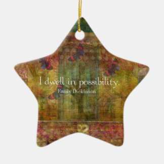 I dwell in possibility. Emily Dickinson quote Double-Sided Star Ceramic Christmas Ornament