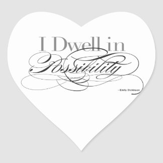 I Dwell in Possibility - Emily Dickinson Quote Heart Sticker