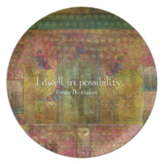 I dwell in possibility. Emily Dickinson quote Melamine Plate