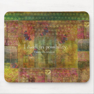 I dwell in possibility. Emily Dickinson quote Mouse Pad