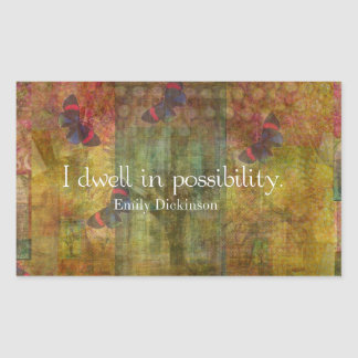I dwell in possibility. Emily Dickinson quote Rectangular Sticker