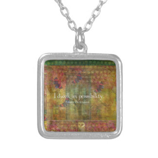 I dwell in possibility. Emily Dickinson quote Silver Plated Necklace