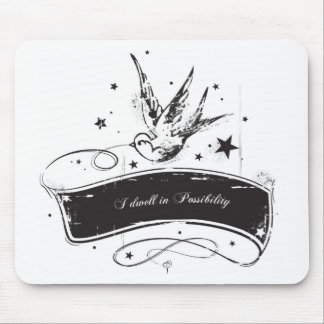 """""""I Dwell in Possibility"""" Mouse Pad"""