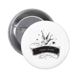 """I Dwell in Possibility"" Pinback Button"