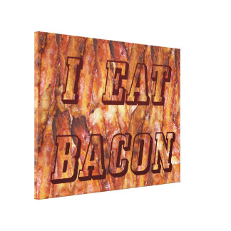 I Eat Bacon Text with Background Stretched Canvas Prints