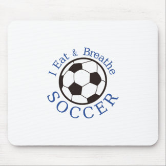 I Eat & Breathe Soccer Mouse Pad