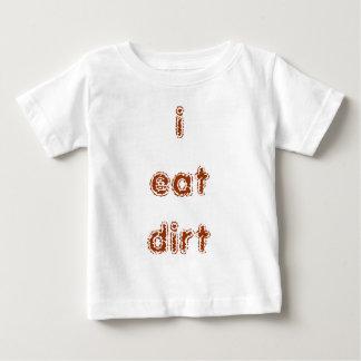 i eat dirt infant t-shirt