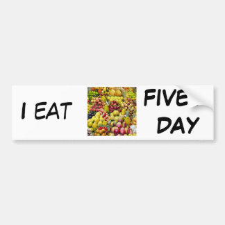 I eat five a day bumper stickers