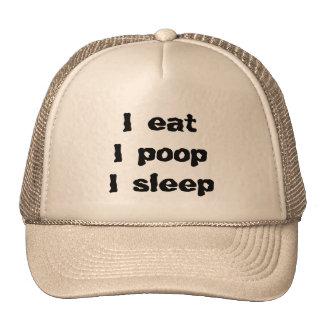 I eat I poop I sleep Trucker Hat
