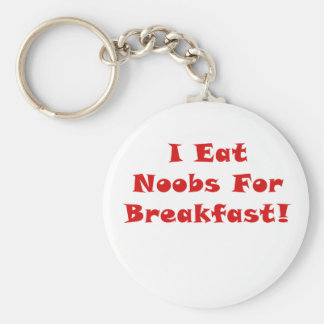 I Eat Noobs for Breakfast Keychain