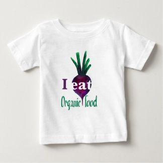 I Eat Organic Food Baby T-Shirt