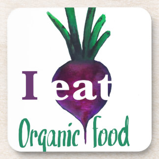 I Eat Organic Food Drink Coaster