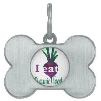 I Eat Organic Food Placa Mascota