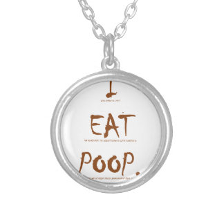 I EAT POOP (scientific explanation) Silver Plated Necklace