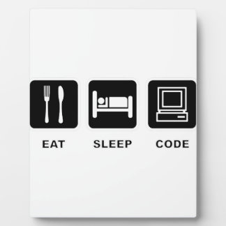 I eat, sleep and code plaque