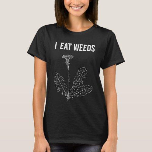 I Eat Weeds t-shirt (white print)