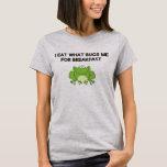 I eat what bugs me shirt
