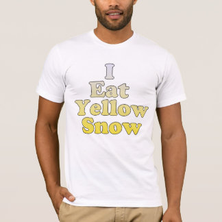 I Eat Yellow Snow T-Shirt
