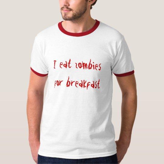 I eat zombies for breakfast short sleeve t-shirt