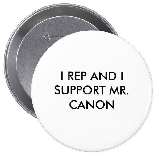 I EL REPRESENTANTE Y YO APOYAMOS A SR. CANON PIN
