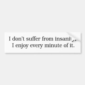 I Enjoy Insanity Bumper Sticker Car Bumper Sticker
