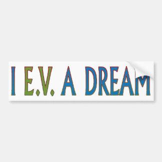 I EV A DREAM CAR BUMPER STICKER