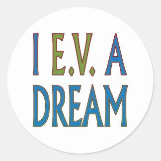 I EV A DREAM CLASSIC ROUND STICKER
