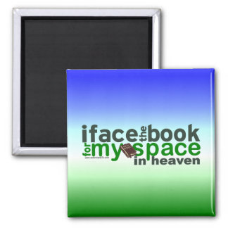 I Face the Book for Myspace 2 Inch Square Magnet