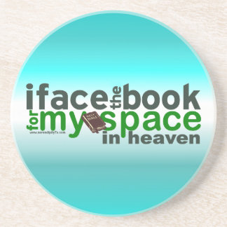 I Face the Book for Myspace Beverage Coasters