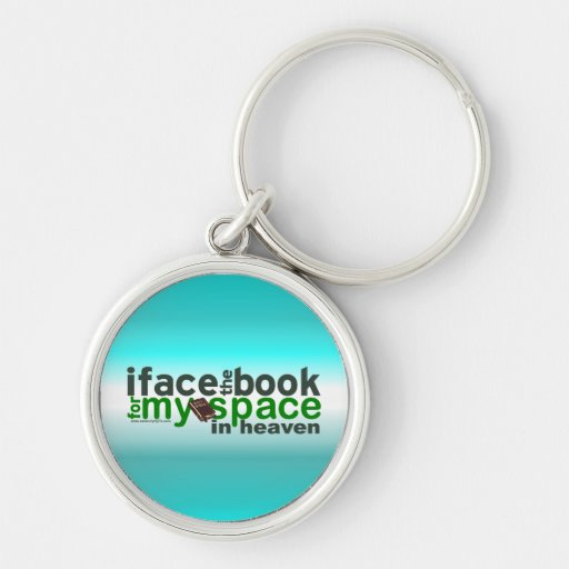 I Face the Book for Myspace Silver-Colored Round Keychain