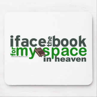 I Face the Book for Myspace Mouse Pad