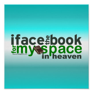 I Face the Book for Myspace Poster
