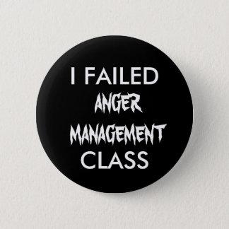 I FAILED  ANGER MANAGEMENT CLASS BUTTON