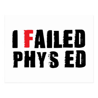 I Failed Phys Ed Black Text Postcard