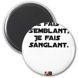 I FAIS NOT SEEMING, I FAIS STRAPPING MAGNET