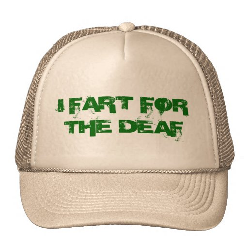 I FART FOR THE DEAF HAT