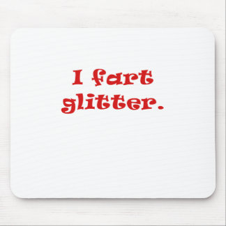 I Fart Glitter Mouse Pads