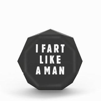 I fart like a man - proud to be loud award