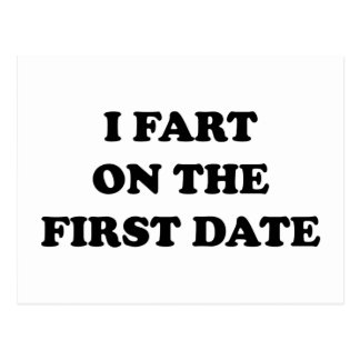 I Fart On The First Date Postcard