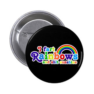 I Fart Rainbows and Shit Sunshine Grobe Button