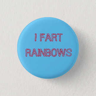 I FART RAINBOWS PINBACK BUTTON
