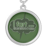 I fart therefore I am Pendant