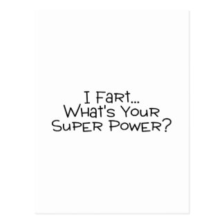 I Fart Whats Your Super Power 2 Postcard