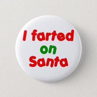 I Farted on Santa Pinback Button