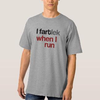 I FARTlek cuando corro el © - FARTlek divertido Camisas