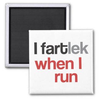 I FARTlek cuando corro el © - FARTlek divertido Imán Cuadrado
