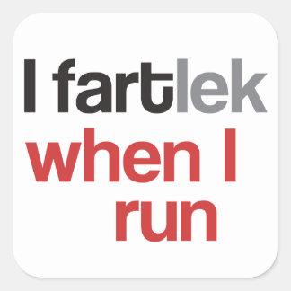 I FARTlek cuando corro el © - FARTlek divertido Pegatina Cuadrada